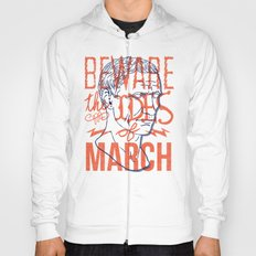 Beware the Ides of March Hoody