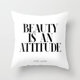 Beauty is an attitude – Quote Throw Pillow