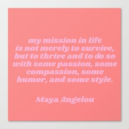 my mission - maya angelou quote Canvas Print