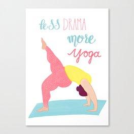 Less Drama More Yoga | Body Positive & Inclusive Illustration Canvas Print