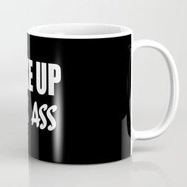 wake up funny quotes ans sayings Coffee Mug