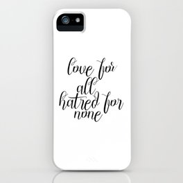 Love For All, Hatred For None, Love Quote, Love Art iPhone Case
