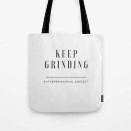 Keep Grinding Tote Bag