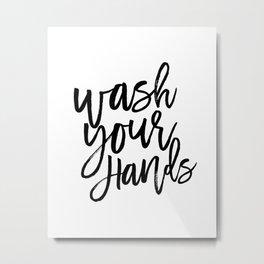 Wash Your Hands,Kids Room Art,Nursery Decor,Bathroom Decor,Sign, Printable Art,Quote Prints Metal Print