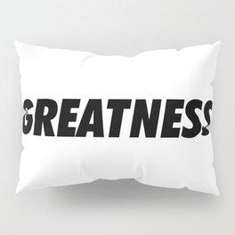 Greatness Pillow Sham
