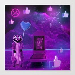 I need Love not Likes Canvas Print