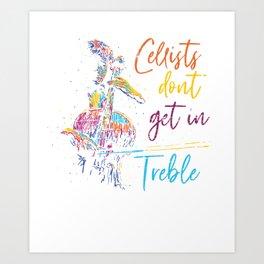 Cellist Don't Get In Treble Art Print