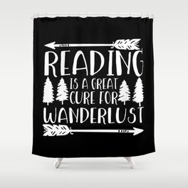 Reading is a Great Cure for Wanderlust (Inverted) Shower Curtain