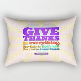 Give Thanks in Everything! Rectangular Pillow