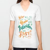 not all who wander are lost V-neck T-shirts featuring Not All Those Who Wander Are Lost by becca cahan