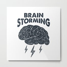 Brain Storming. Smart And Creative. Inspirational Quote Metal Print