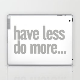 have less do more… Laptop & iPad Skin
