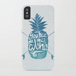 You had me at Aloha! iPhone Case