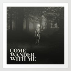 Come Wander With Me Art Print