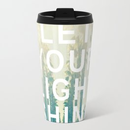 Let your light shine Travel Mug