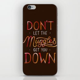 Don't let the muggles get you down iPhone Skin