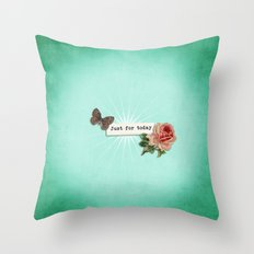 Just for Today No.1 Throw Pillow
