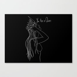 You are a Queen Canvas Print