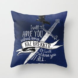 Six of Crows - I will have you Throw Pillow