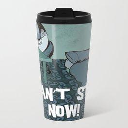 I can't stop now! Metal Travel Mug
