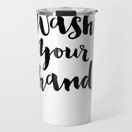 Wash Your Hands Travel Mug