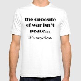 The Opposite of War T-shirt