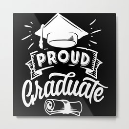 Proud Graduate Metal Print