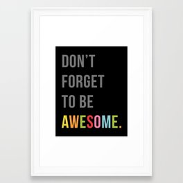 Be Awesome 2 Funny Quote Framed Art Print