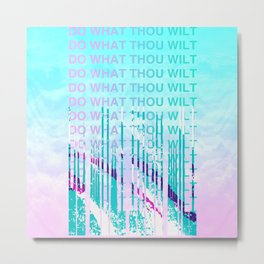 Do What Thou Chill Metal Print