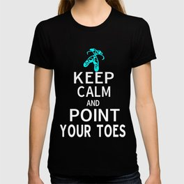 Funny Irish Dancing Gift for Girls & Coaches Keep Calm and Point Your Toes T-shirt