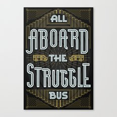 The Struggle Bus Canvas Print