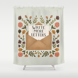 Write More Letters Shower Curtain