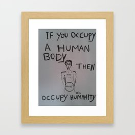 Occupy Humanity Framed Art Print