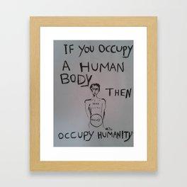Occupy Humanity Framed Art Print