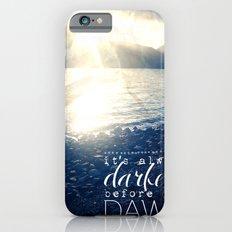 Always Darkest Before Dawn iPhone 6 Slim Case