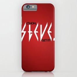 C'mon, Steve, Get It! iPhone Case