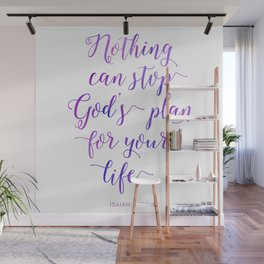 Nothing can stop God's plan for your life. Isaiah 14:27 Wall Mural