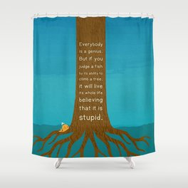 Lab No.4 Everyday Is A Genius.  But If You Judge A Fish By Its Ability To Climb A Tree Quotes poster Shower Curtain
