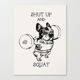 Shut Up and Squat French Bulldog Canvas Print