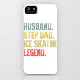 Funny Men Vintage T Shirt Husband Step Dad Ice Skating Legend iPhone Case