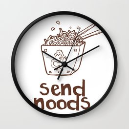 Send noods Wall Clock
