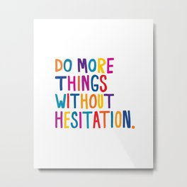 Without Hesitation Metal Print