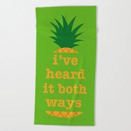 I've Heard It Both Ways Beach Towel
