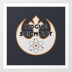 Rogue Scientist Art Print