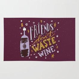 Friends Don't Waste Wine Rug