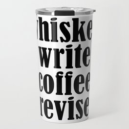 Whiskey Write Coffee Revise Travel Mug