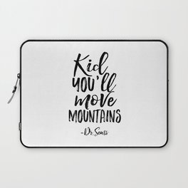 NURSERY WALL DECOR,Kid You'll Move Mountains,Dr.Seuss Quote,Kids Gift,Typography Print,Children Laptop Sleeve