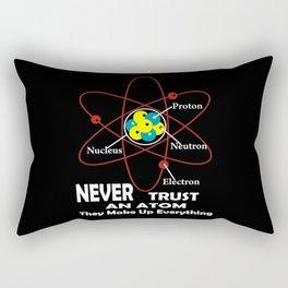 never trust an atom Rectangular Pillow