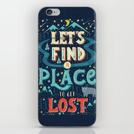 Let's Find a Place to Get Lost iPhone Skin