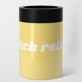 bitch relax Can Cooler